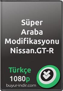 Süper Araba Modifikasyonu: Nissan GT-R