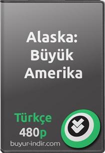 Alaska: Büyük Amerika